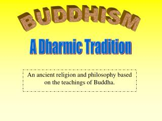 An ancient religion and philosophy based on the teachings of Buddha.