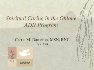 Spiritual Caring in the Ohlone ADN Program
