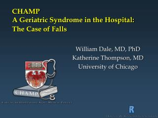 CHAMP A Geriatric Syndrome in the Hospital: The Case of Falls
