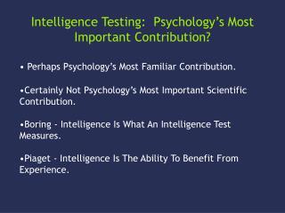 Intelligence Testing: Psychology's Most Important Contribution?