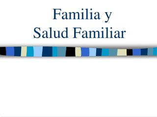 Familia y      Salud Familiar