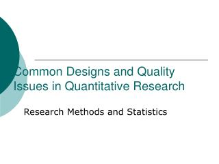 Common Designs and Quality Issues in Quantitative Research