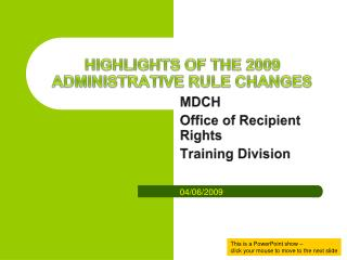 HIGHLIGHTS OF THE 2009 ADMINISTRATIVE RULE CHANGES