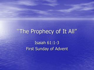 """""""The Prophecy of It All"""""""