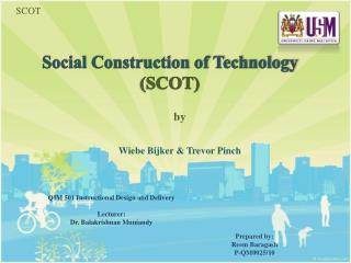 Social Construction of Technology  ( SCOT)