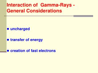 Interaction of  Gamma-Rays -  General Considerations
