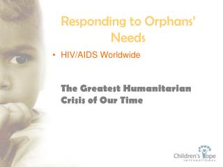Responding to Orphans  Needs