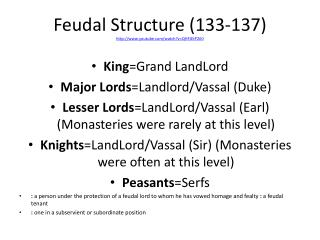 Feudal Structure (133-137) http://www.youtube.com/watch?v=QHFJEtP2iI0