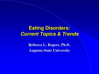Eating Disorders: Current Topics & Trends