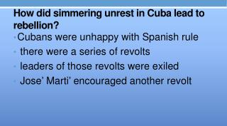 How did simmering unrest in Cuba lead to rebellion?