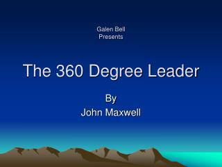 Galen Bell  Presents  The 360 Degree Leader