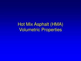 Hot Mix Asphalt (HMA) Volumetric Properties