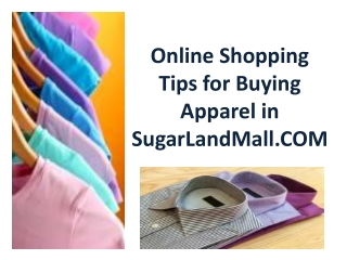Online Shopping Tips for Buying Apparel in SugarLandMall.COM
