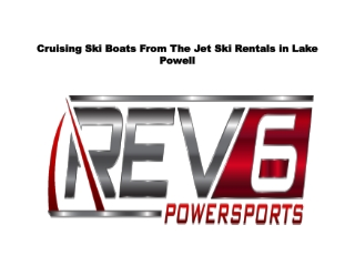 Cruising Ski Boats From The Jet Ski Rentals in Lake Powell