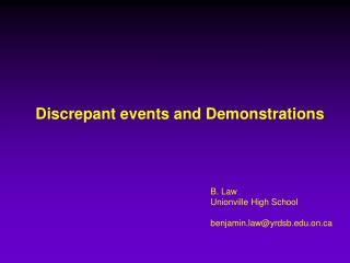 Discrepant events and Demonstrations