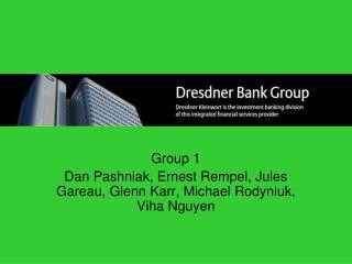 Group 1 Dan Pashniak, Ernest Rempel, Jules Gareau, Glenn Karr, Michael Rodyniuk, Viha Nguyen