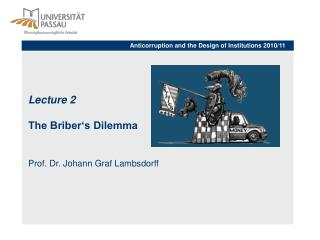 Lecture 2 The Briber's Dilemma