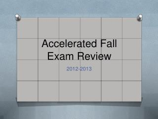 Accelerated Fall Exam Review
