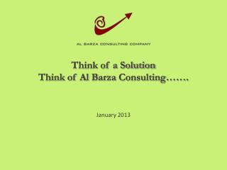 Think of a Solution Think of Al B arza Consulting…….