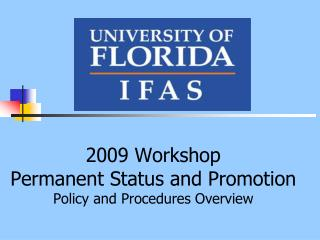 2009 Workshop Permanent Status and Promotion Policy and Procedures Overview