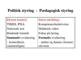 Politisk styring  -  Pædagogisk styring