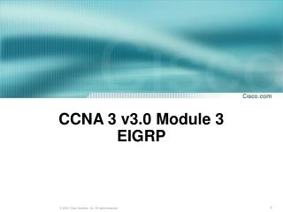 CCNA 3 v3.0 Module 3 EIGRP