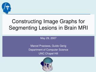 Constructing Image Graphs for Segmenting Lesions in Brain MRI