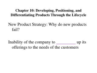 Chapter 10: Developing, Positioning, and Differentiating Products Through the Lifecycle