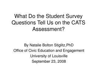 What Do the Student Survey Questions Tell Us on the CATS Assessment?