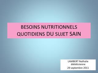 BESOINS NUTRITIONNELS QUOTIDIENS DU SUJET SAIN