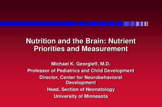 Nutrition and the Brain: Nutrient Priorities and Measurement