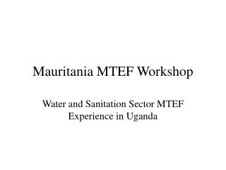 Mauritania MTEF Workshop