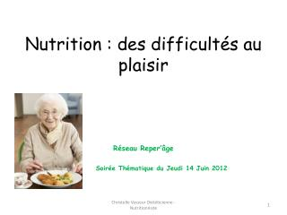 Nutrition : des difficultés au plaisir