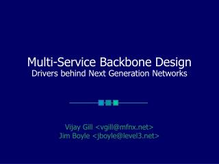 Multi-Service Backbone Design Drivers behind Next Generation Networks