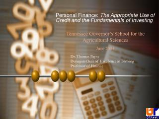 Personal Finance: The Appropriate Use of Credit and the Fundamentals of Investing