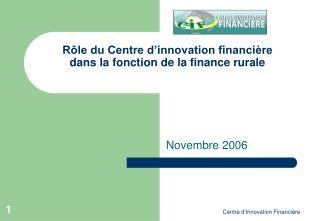 Rôle du Centre d'innovation financière dans la fonction de la finance rurale