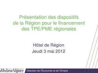 Présentation des dispositifs de la Région pour le financement des TPE/PME régionales