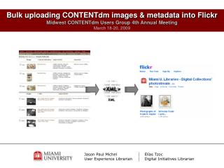 Bulk uploading CONTENTdm images  metadata into Flickr Midwest CONTENTdm Users Group 4th Annual Meeting March 18-20, 2009