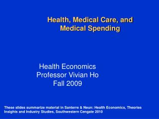 Health, Medical Care, and Medical Spending