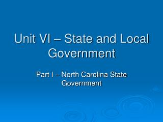 Unit VI – State and Local Government