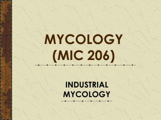 INDUSTRIAL MYCOLOGY