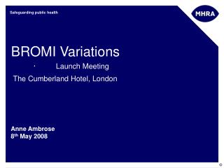 BROMI Variations · Launch Meeting The Cumberland Hotel, London