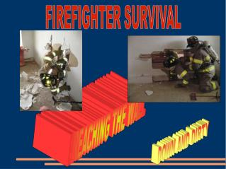 FIREFIGHTER SURVIVAL