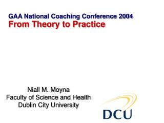 Niall M. Moyna Faculty of Science and Health Dublin City University