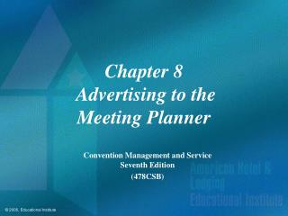 Chapter 8 Advertising to the Meeting Planner