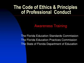 The Code of Ethics & Principles of Professional Conduct
