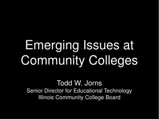 Emerging Issues at Community Colleges