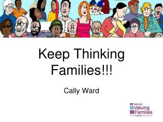 Keep Thinking Families!!!