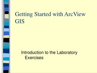 Getting Started with ArcView GIS