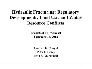 Hydraulic Fracturing: Regulatory Developments, Land Use, and Water Resource Conflicts